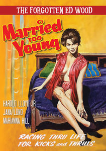 Forgotten Ed Wood: Married Too Young Plus Bonus Feature The ViolentYears