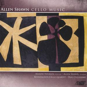 Allen Shawn: Cello Works