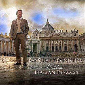 Pasquale Esposito Celebrates Italian Piazzas