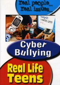 Real Life Teens: Cyber-Bulling