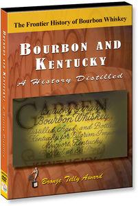 Bourbon and Kentucky: A History Distilled