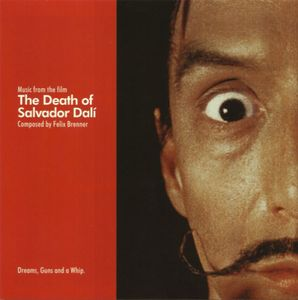 The Death Of Salvador Dali: Music From The Film