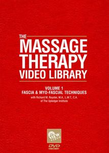 Massage Therapy Video Library - Fascia and Myo-Fascial Techniques: Volume 1