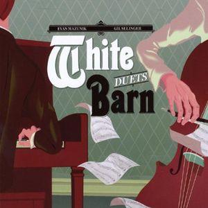 White Barn Duets