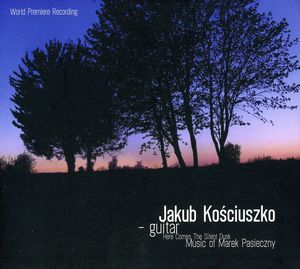 Here Comes the Silent Dusk. Music of Marek Pasiecz