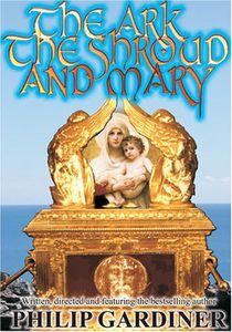 The Ark, The Shroud, And Mary
