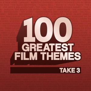 100 Greatest Film Themes Take 3 (Original Soundtrack)
