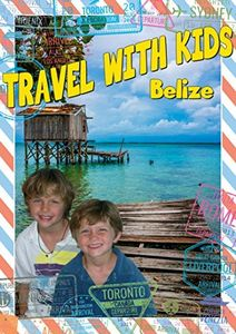 Travel With Kids: Belize