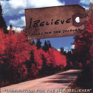 Ibelieve-Songs for the Journey