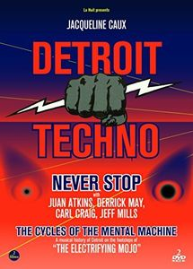 Detroit Techno: Never Stop /  Cycle Of The Mental Machine