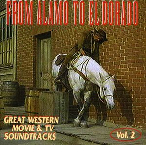 From Alamo to El Dorado: Great Western Movie & TV Soundtracks: Volume 2