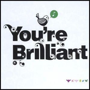 You're Brilliant