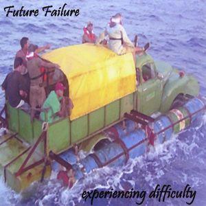 Future Failure