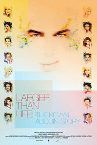Larger Than Life: Kevyn Aucuoin Story