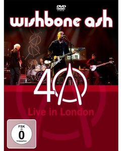 Wishbone Ash 40th Anniversary Concert: Live in London