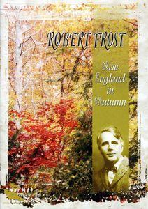 Robert Frost: New England in Autumn