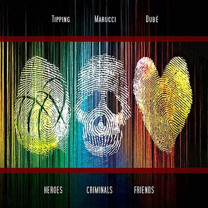 Heros-Criminals-Friends