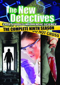 The New Detectives: Case Studies in Forensic Science: The Complete Series