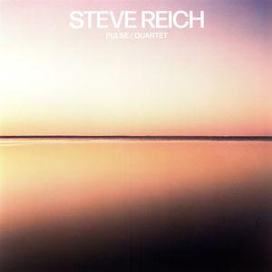Pulse /  Quartet , Steve Reich