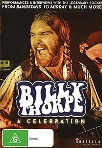 Billy Thorpe - a Celebration [Import]