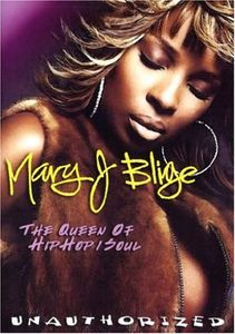Mary J. Blige: Queen of Hip Hop Soul