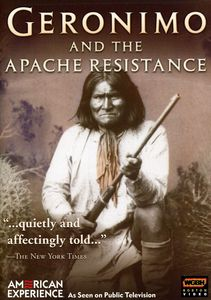 Geronimo and the Apache Resistance (American Experience)