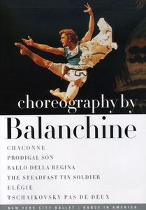Choreography by Balanchine: Chaconne /  Prodigal Son /  Ballo Della Regina /  The Steadfast Tin Soldier /  Elégie /  Tchaikovsky Pas De Deux