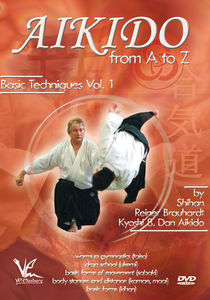 Aikido From A To Z Basic Techniques, Vol. 1: The Basics