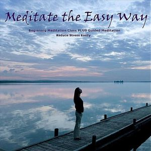 Meditate the Easy Way