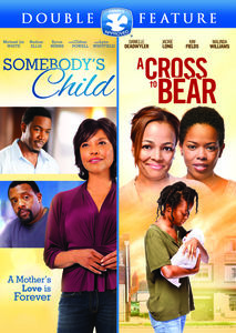 Somebody's Child /  Cross to Bear Double Feature