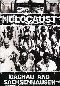 Holocaust: Dachau and Sachsenhausen