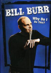 Bill Burr: Why Do I Do This?