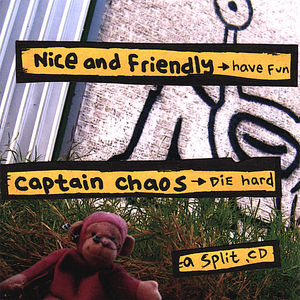 Nice & Friendly + Captain Chaos