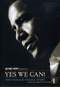 NBC News Presents: Yes We Can! The Barack Obama Story