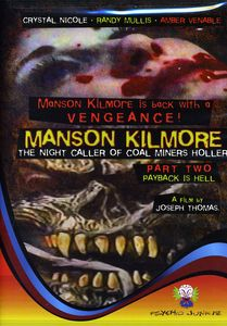 Manson Kilmore: The Night Caller of Coal Miners Holler 2: Payback Is Hell