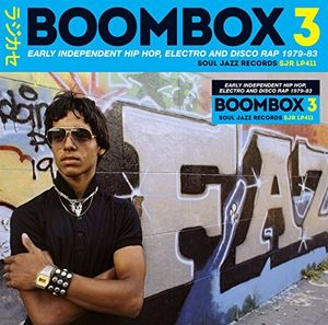 Soul Jazz Records Presents Boombox 3: Early Independent Hip Hop , Soul Jazz Records Presents