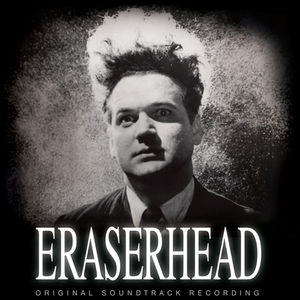 Eraserhead: Orignal Soundtrack Recording