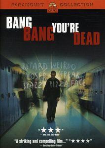 Bang Bang You're Dead (2002)