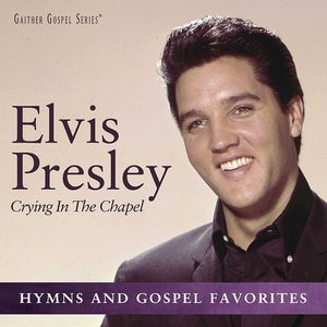 Crying In The Chapel , Elvis Presley