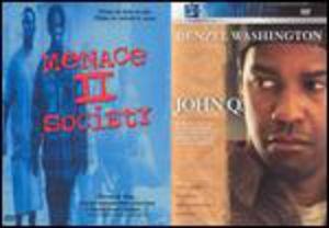 Menace 2 Society/ John Q
