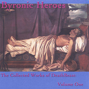 Byronic Heroes: The Collected Works of Deat 1