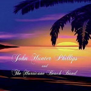 John Hunter Phillips & the Hurricane Beach Band