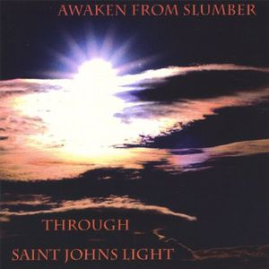 Awaken from Slumber Through Saint Johns Light