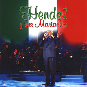 Hendel y Sus Mariachis
