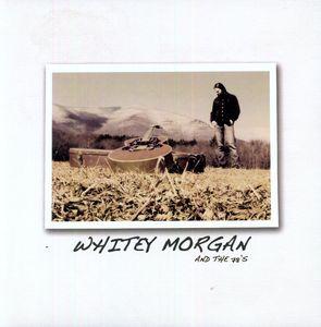 Whitey Morgan & the 78S