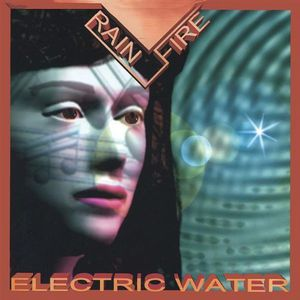 Rain Fire : Electric Water