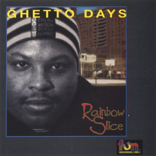 Rainbow Slice : Ghetto Days