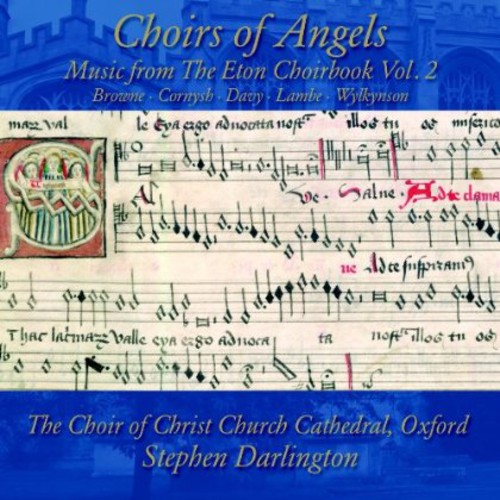 Choirs of Angels: Music from the Eton Choirbook 2