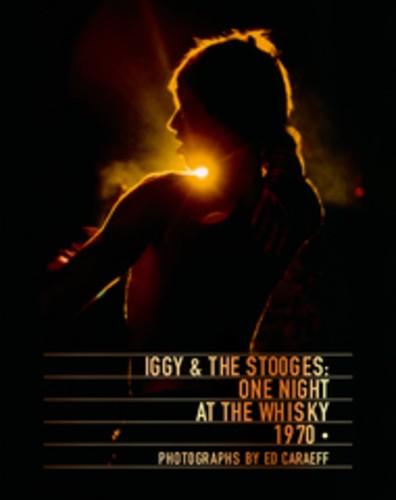 - Iggy & The Stooges: One Night at the Whisky 1970