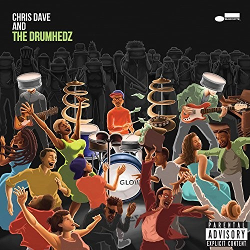 Chris Dave And The Drumhedz [Explicit Content]